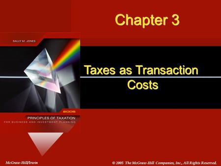 Chapter 3 Taxes as Transaction Costs McGraw-Hill/Irwin