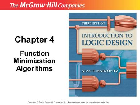 Chapter 4 Function Minimization Algorithms Copyright © The McGraw-Hill Companies, Inc. Permission required for reproduction or display.