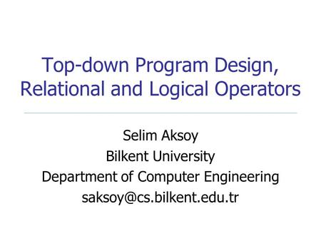 Top-down Program Design, Relational and Logical Operators