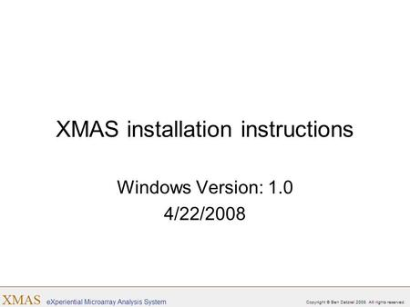 XMAS installation instructions Windows Version: 1.0 4/22/2008.