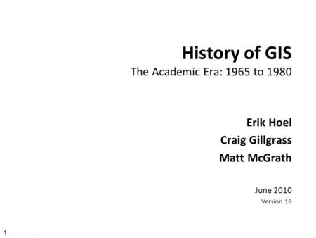 History of GIS The Academic Era: 1965 to 1980