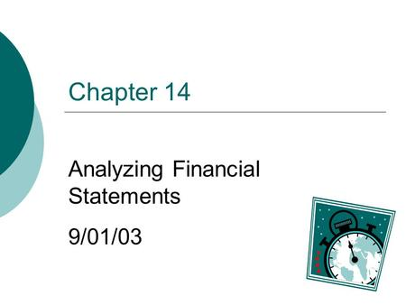 Chapter 14 Analyzing Financial Statements 9/01/03.