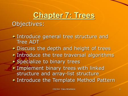 Chapter 7: Trees Objectives: