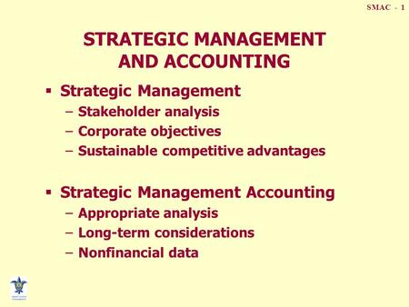 strategic management accounting adapting to the Strategy and management accounting exhibit 1 the strategic (qct) triangle qu   9 this case has been adapted by permission from the original case that was.