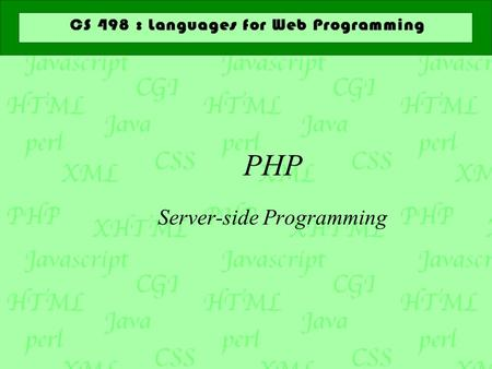 PHP Server-side Programming. PHP  PHP stands for PHP: Hypertext Preprocessor  Originally Personal Home Page  PHP is interpreted  PHP code is embedded.