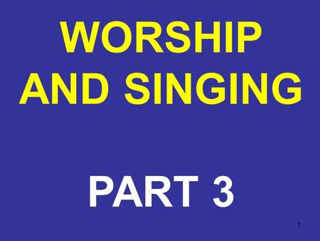 1 WORSHIP AND SINGING PART 3. 2 SOME ARGUMENTS USED TO SUPPORT MECHANICAL INSTRUMENTS Some say that mechanical instruments of music in worship to God.