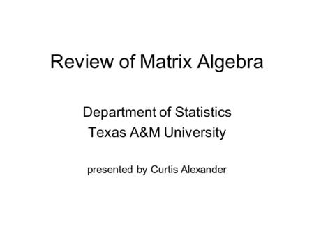 Review of Matrix Algebra
