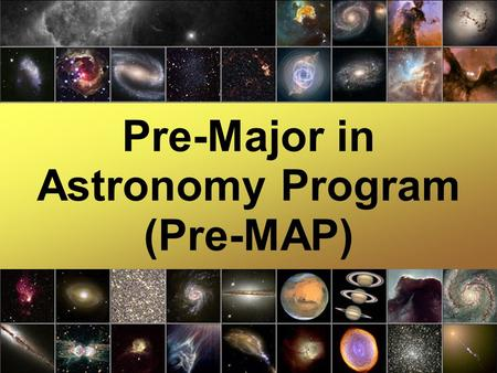 Pre-Major in Astronomy Program (Pre-MAP). Are you... ● Considering applying to the UW? ● Interested in science? ● Interested in research? ● Interested.
