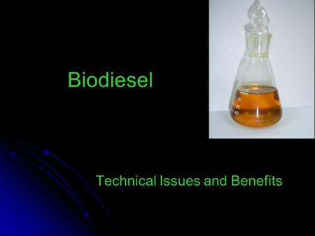 Biodiesel Technical Issues and Benefits. What is Biodiesel? Derived from the oil of seed crops and algae The amount of oil extractable annually from different.