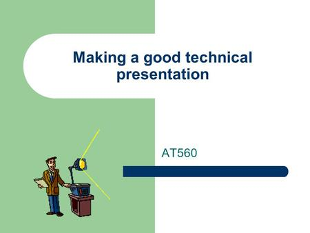 Making a good technical presentation