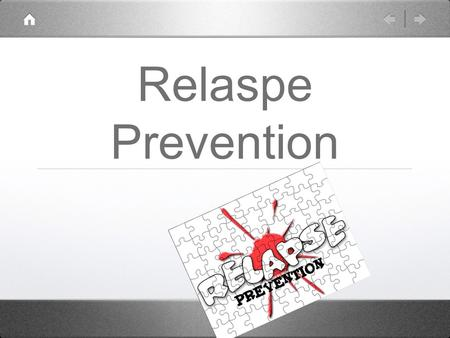 Relaspe Prevention. Heading for a relaspe? Relaspe Prevention: What is it? Living strategies that: A. prevent an initial relapse and maintain abstinence.