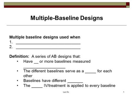 Multiple Baseline Designs 2013 - University of New Mexico