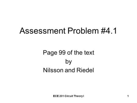 ECE 201 Circuit Theory I1 Assessment Problem #4.1 Page 99 of the text by Nilsson and Riedel.