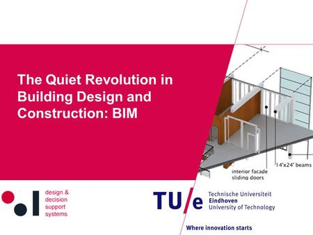 The Quiet Revolution in Building Design and Construction: BIM.