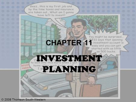 © 2008 Thomson South-Western CHAPTER 11 INVESTMENT PLANNING.