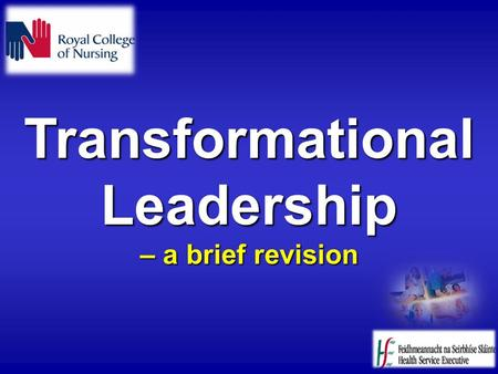 Transformational Leadership – a brief revision Transformational Leadership An approach to leadership which seeks to bring about success and sustainable.