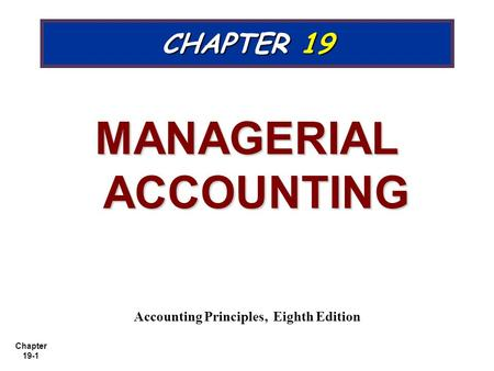 MANAGERIAL ACCOUNTING Accounting Principles, Eighth Edition