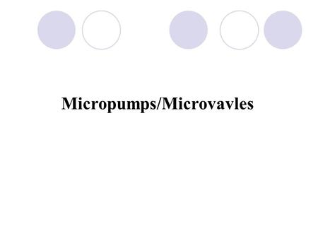Micropumps/Microvavles. Outline Different types of micropumps  Mechanic pump Membrane pump Diffuser pump  Non-Mechanic pump Bubble pump Electrohydrodynamic.