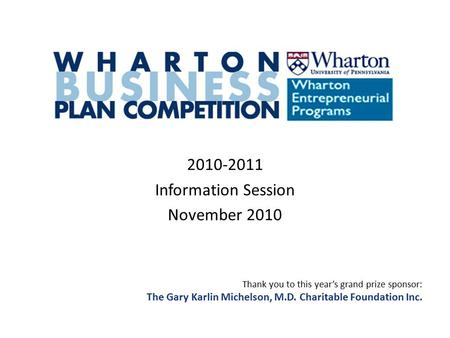 2010-2011 Information Session November 2010 Thank you to this year's grand prize sponsor: The Gary Karlin Michelson, M.D. Charitable Foundation Inc.