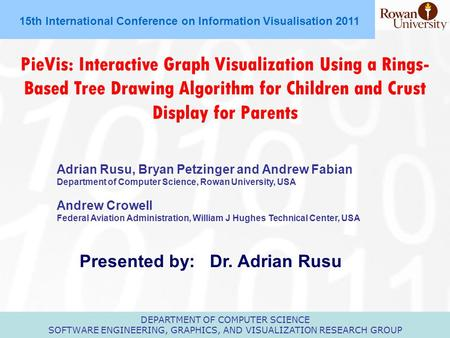 DEPARTMENT OF COMPUTER SCIENCE SOFTWARE ENGINEERING, GRAPHICS, AND VISUALIZATION RESEARCH GROUP 15th International Conference on Information Visualisation.