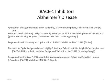 BACE-1 Inhibitors Alzheimer's Disease Application of Fragment-Based NMR Screening, X-ray Crystallography, Structure-Based Design, and Focused Chemical.