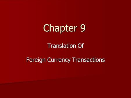 Translation Of Foreign Currency Transactions