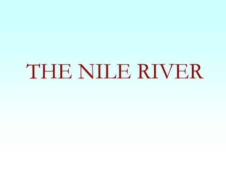 THE NILE RIVER. The Nile is a river in Africa. It is the longest river on Earth (about 6,650 km or 4,132 miles), its source lies in the heart of Africa,