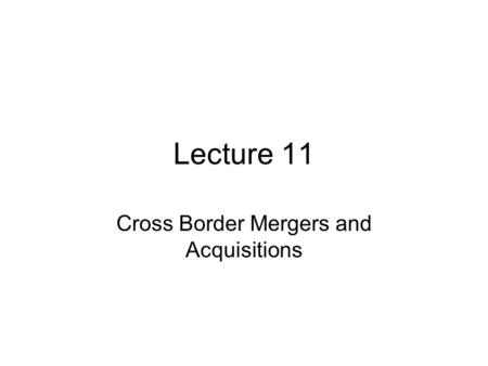 cross border mergers and acquisitions Cross-border mergers and acquisitions (m&a) have emerged as a way to quickly gain access to new markets and customers—and global trends point to increasing deal.