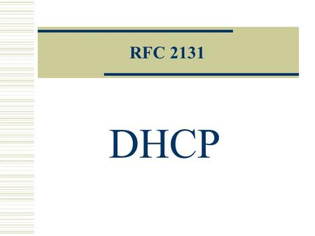 RFC 2131 DHCP. Dynamic Host Configuration Protocol.