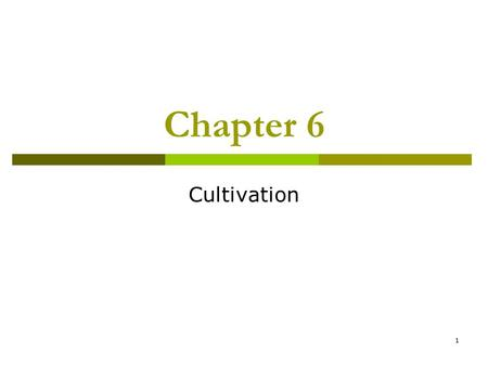 "1 Chapter 6 Cultivation. 2 The Cultural Indicators Project  Initiated in 1967 by George Gerbner  Investigates the ""cultivation"" effect  Cultivation."