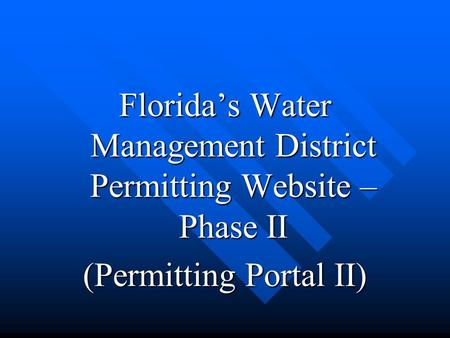 Florida's Water Management District Permitting Website – Phase II (Permitting Portal II)