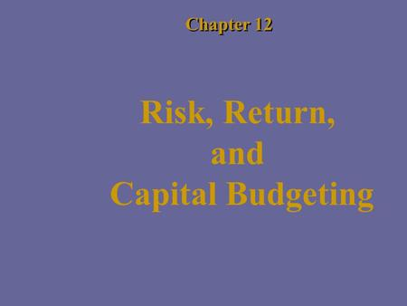 Chapter 12 Risk, Return, and Capital Budgeting. Review Item  Yahoo is considering building a cafeteria for its employees.  At a high discount rate appropriate.