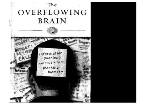 Goal of book To understand why our brains have limited capacity for processing information What effect it has on our everyday lives How we can stretch.