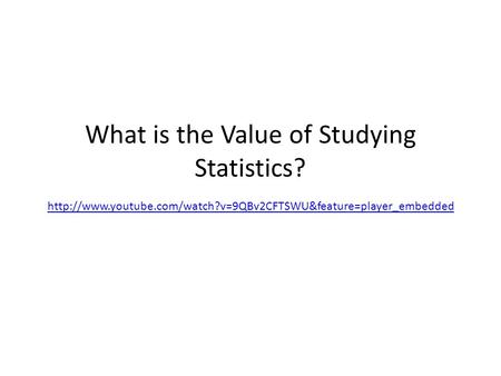 What is the Value of Studying Statistics?
