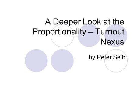 A Deeper Look at the Proportionality – Turnout Nexus by Peter Selb.
