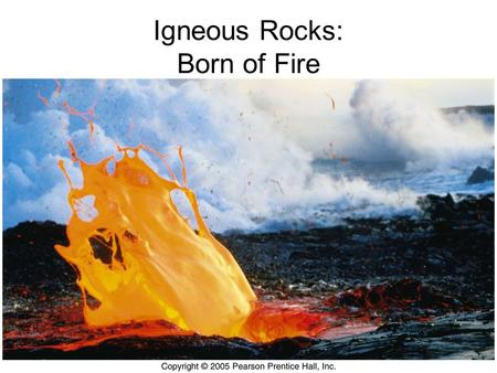 Igneous Rocks: Born of Fire