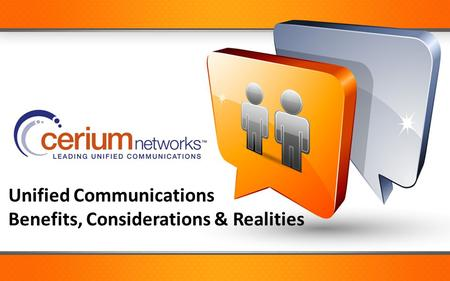 Unified Communications Benefits, Considerations & Realities
