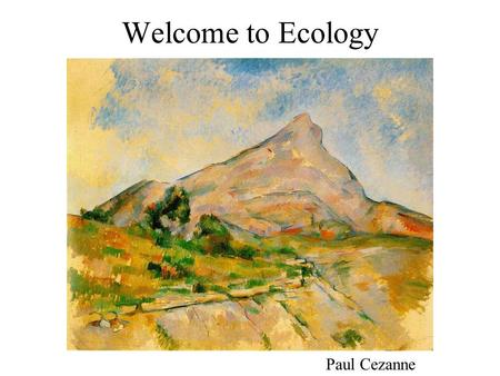 Welcome to Ecology Paul Cezanne. Bolinas Lagoon Bolinas Lagoon Salt Marsh.