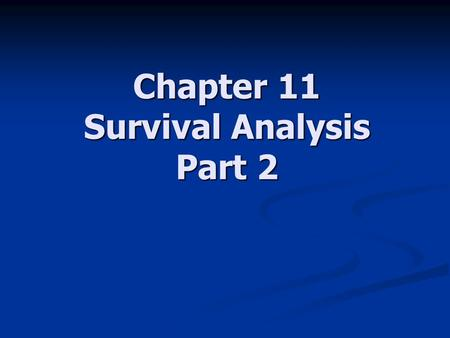 Chapter 11 Survival Analysis Part 2. 2 Survival Analysis and Regression Combine lots of information Combine lots of information Look at several variables.