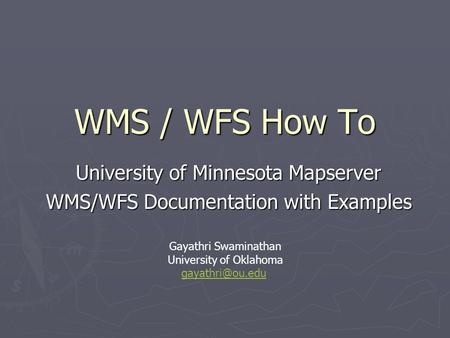 University of Minnesota Mapserver WMS/WFS Documentation with Examples