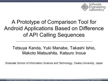 Software Engineering Laboratory, Department of Computer Science, Graduate School of Information Science and Technology, Osaka University A Prototype of.
