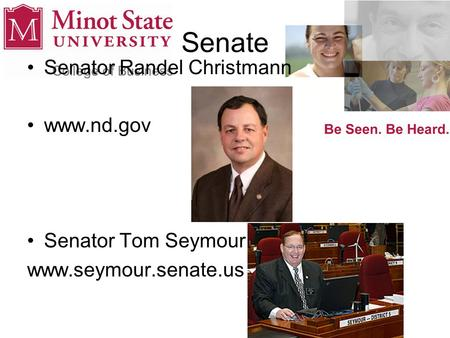 Senate Senator Randel Christmann www.nd.gov Senator Tom Seymour www.seymour.senate.us.