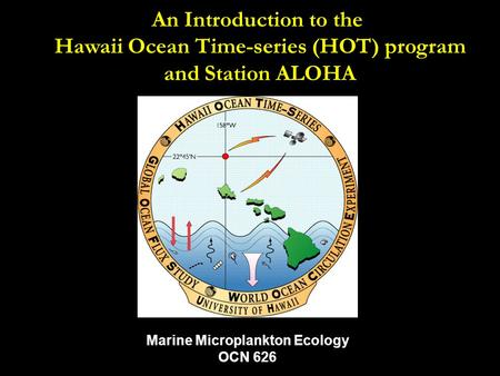 Hawaii Ocean Time-series (HOT) program Marine Microplankton Ecology