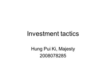 Investment tactics Hung Pui Ki, Majesty 2008078285.