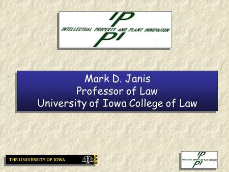 Mark D. Janis Professor of Law University of Iowa College of Law.
