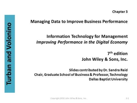 Chapter 3 Managing Data to Improve Business Performance Information Technology for Management Improving Performance in the Digital Economy 7 th edition.