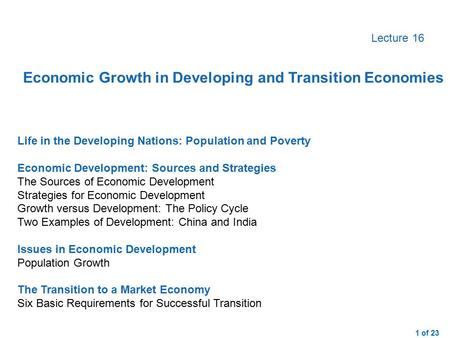 1 of 23 Lecture 16 Life in the Developing Nations: Population and PovertyEconomic Development: Sources and StrategiesThe Sources of Economic DevelopmentStrategies.