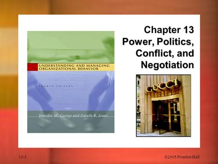 Chapter 13 Power, Politics, Conflict, and Negotiation