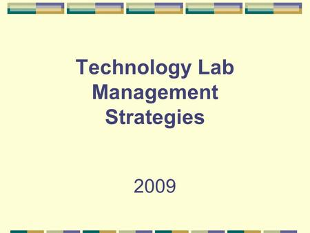 Technology Lab Management Strategies 2009. Who do I see? Staff Members – Sign up with the Media Specialist to use room. Community Members – Sign up the.