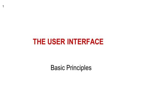 1 THE USER INTERFACE Basic Principles. 2 Requirements System Design Detailed Design Implementation Installation & Testing Maintenance User Interface Model.